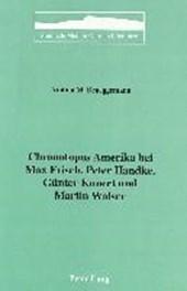 Chronotopos Amerika bei Max Frisch, Peter Handke, Günter Kunert und Martin Walser