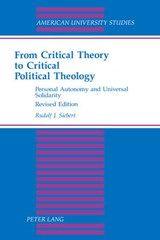 From Critical Theory to Critical Political Theology | Rudolf J. Siebert |