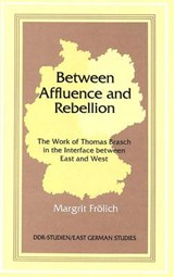Between Affluence and Rebellion | Margrit Frölich |