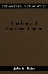 The Irony of Southern Religion | John Boles |