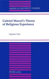 Gabriel Marcel's Theory of Religious Experience | Seymour Cain |