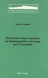 Die Romane Hugo Loetschers im Spannungsfeld von Fremde und Vertrautheit