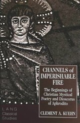 Channels of Imperishable Fire | Clement A. Kuehn |