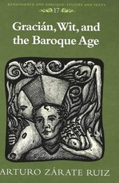 Gracián, Wit, and the Baroque Age