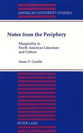 Notes from the Periphery | Susan P. Castillo |