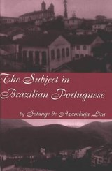 The Subject in Brazilian Portuguese | Solange de Azambuja Lira |