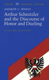Arthur Schnitzler and the Discourse of Honor and Dueling | Andrew C. Wisely |