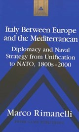 Italy Between Europe and the Mediterranean | Marco Rimanelli |