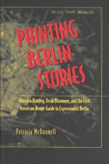 Painting Berlin Stories | Patricia McDonnell |