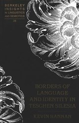 Borders of Language and Identity in Teschen Silesia | Kevin Hannan |