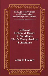 Selfhood, Fiction, & Desire in Stendhal's Vie de Henry Brulard & Armance | Joan D. Cremin |