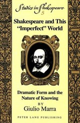Shakespeare and This 'Imperfect' World | Giulio Marra |