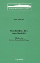 From the Home Fires to the Battlefield | Jean Wotschke |