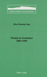 Women in Germanics, 1850-1950 | Ellen Manning Nagy |