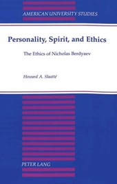 Personality, Spirit, and Ethics | Howard A. Slaatté |