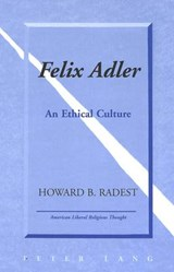 Felix Adler | Howard B. Radest |