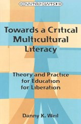 Towards a Critical Multicultural Literacy | Danny K. Weil |
