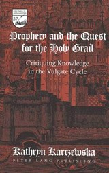 Prophecy and the Quest for the Holy Grail | Kathryn Karczewska |