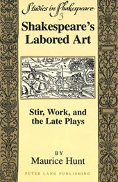 Shakespeare's Labored Art | Maurice Hunt |