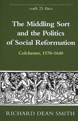 The Middling Sort and the Politics of Social Reformation | Richard Dean Smith |