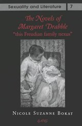 The Novels of Margaret Drabble: «this Freudian family nexus» | Nicole Suzanne Bokat |