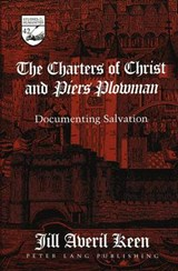 The Charters of Christ and Piers Plowman | Jill Averil Keen |