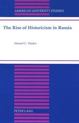 The Rise of Historicism in Russia | Edward C. Thaden |