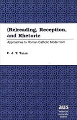 (Re)reading, Reception, and Rhetoric | C. J. T. Talar |