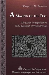 A Mazing of the Text | Margaret M. Bolovan |