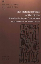 The Metamorphosis of the Given | Friedemann Schwarzkopf |