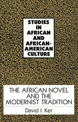 The African Novel and the Modernist Tradition | David I. Ker |