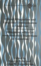 Official Bilingualism and Linguistic Communication in Cameroon. Bilinguisme officiel et communication linguistique au Cameroun