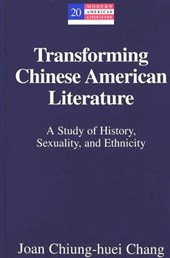 Transforming Chinese American Literature