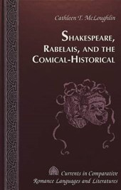 Shakespeare, Rabelais, and the Comical-Historical