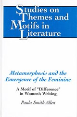 Metamorphosis and the Emergence of the Feminine | Paula Smith Allen |