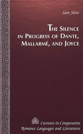 The Silence in Progress of Dante, Mallarmé, and Joyce