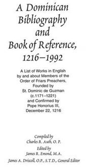 A Dominican Bibliography and Book of Reference, 1216-1992 | Charles R. Auth |
