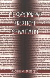 E. L. Doctorow's Skeptical Commitment | Michelle M. Tokarczyk |