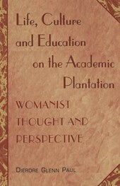 Life, Culture and Education on the Academic Plantation