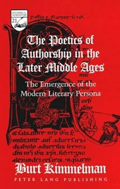 The Poetics of Authorship in the Later Middle Ages