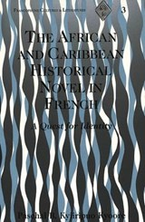 The African and Caribbean Historical Novel in French | Paschal B. Kyiiripuo Kyoore |