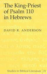 The King-Priest of Psalm 110 in Hebrews | David R. Anderson |