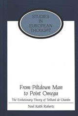 From Piltdown Man to Point Omega | Noel Keith Roberts |