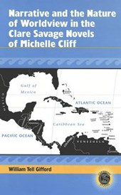 Narrative and the Nature of Worldview in the Clare Savage Novels of Michelle Cliff