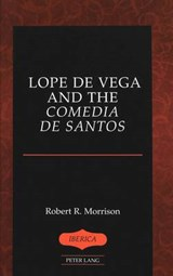 Lope de Vega and the «Comedia de Santos» | Robert R. Morrison |