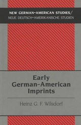 Early German-American Imprints | Heinz G. F. Wilsdorf |
