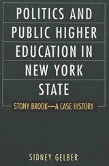 Politics and Public Higher Education in New York State | Sidney Gelber |