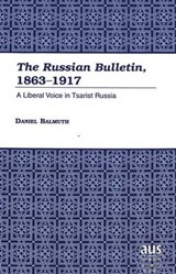 The Russian Bulletin, 1863-1917 | Daniel Balmuth |