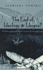 The End of Ideology and Utopia?