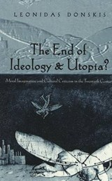 The End of Ideology and Utopia? | Leonidas Donskis |